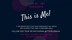 This is Me! One month self love tour for girls throughout all Omaha High Schools